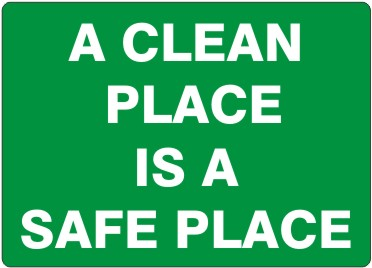 A CLEAN PLACE IS A SAFE PLACE PLASTIC 7x10 #G-000123