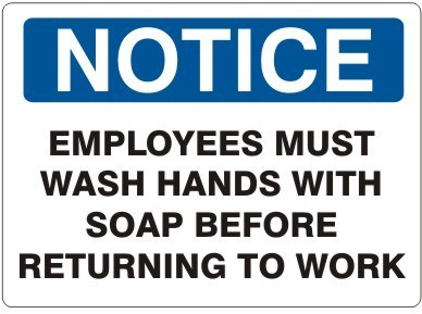 EMPLOYEES MUST WASH HANDS WITH SOAP BEFORE RETURNING TO WORK #N-160834