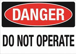 Danger DO NOT OPERATE
